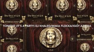 Tonight(It's a Party)-Audio-Stephen Marley ft DJ Khaled,Waka Flocka and Iggy Azalea