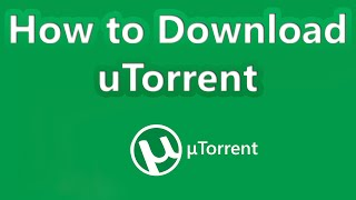 How to Download uTorrent for Windows 10 [FREE AND SAFE]
