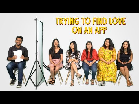 Single People Looking For Love On A Dating App   Ft. Pavitra and Bidisha   OK Tested