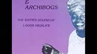 Various – Azagas & Archibogs : The 60's Sound Of Lagos Highlife Nigeria Sixties African Music Bands