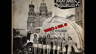 Angry Johnny And The Killbillies-There's A Girl In St Petersburg