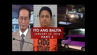 Ito Ang Balita (January 23, 2019) PART 2