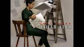Bahar Ateş Feat Ümit Yaşar / BIR BAŞKASI 2017 #baharates#baharatesbesteleri