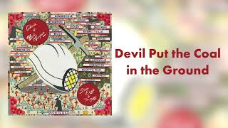 Steve Earle Devil Put The Coal In The Ground