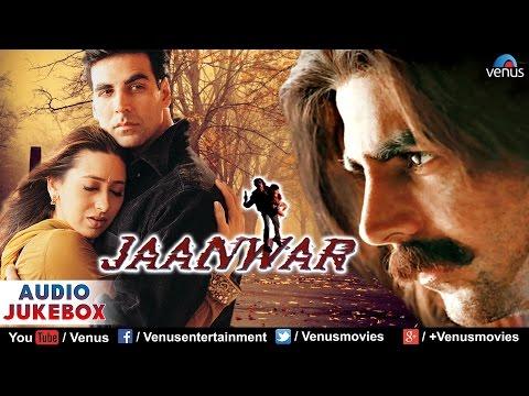 Jaanwar Audio Jukebox   Akshay Kumar, Karishma Kapoor, Shilpa Shetty  
