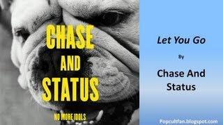 Chase And Status - Let You Go (Lyrics)