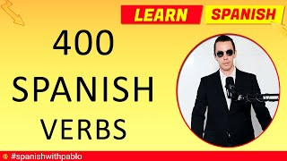 Spanish Verbs Lesson - 400+ Spanish verbs and phrases. Learn Spanish with Pablo.