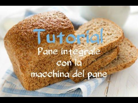 Tutorial- Pane integrale con la macchina del pane