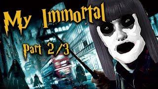 My Immortal (2/3) | Sundance Rejects