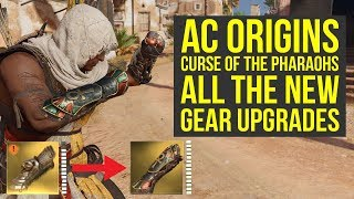 Assassin's Creed Origins Curse of the Pharaohs ALL GEAR UPGRADES (AC Origins Curse of the Pharaohs)
