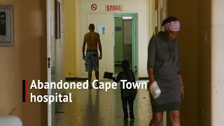 Abandoned Cape Town hospital still occupied by residents