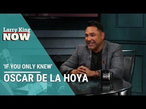 If You Only Knew: Oscar De La Hoya