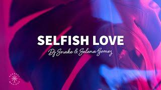DJ Snake & Selena Gomez - Selfish Love (Lyrics / Letra)