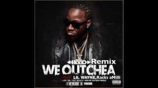 Ace Hood  We Outchea Official Remix feat.Lil Wayne, Racks aMilli