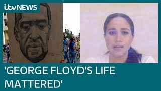 Duchess of Sussex: 'George Floyd's life mattered' | ITV News