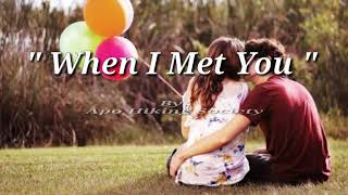 WHEN I MET YOU (Lyrics)= APO Hiking Society
