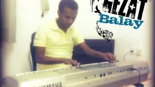 Ethiopian Music Instrumental By Gezat Balay 2@11