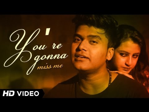 You're Gonna Miss Me -Siddheart ft Rv - Official Music Video