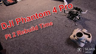 DJI Phantom 4 Pro teardown Part 2 - The Rebuild