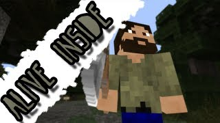 Alive Inside - (Minecraft Machinima)