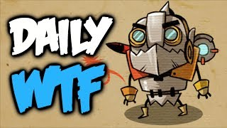 Dota 2 Daily WTF - It`s mine and i can force him to do...