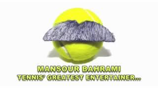 MANSOUR BAHRAMI - Tennis' Greatest Entertainer
