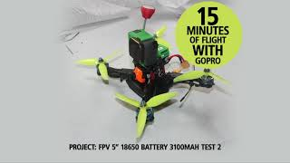 "15 minutes of flight 5"" fpv drone 