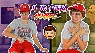 COSAS QUE HARÍA SI FUERA HOMBRE / 24 HORAS SIENDO HOMBRE - Lulu99