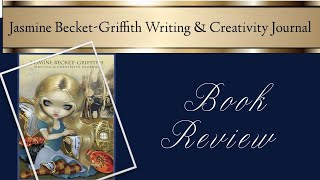 Jasmine Becket-Griffith Writing & Creativity Journal | Review