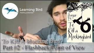 'To Kill A Mockingbird' Part #2 - Flashback and Point Of View