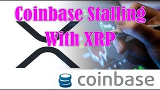Crypto News _ Why Is Coinbase Stalling With XRP ?