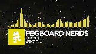 [Electro]   Pegboard Nerds   Heartbit (feat. Tia) [Monstercat FREE Release]