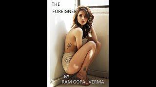 Download Video Ram Gopal Varma's The Foreigner  | A Taruna Khanagwal Short Film | RGVTalkies MP3 3GP MP4