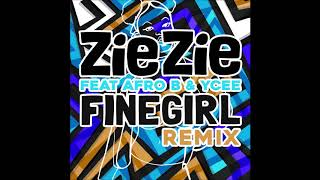 ZieZie Ft Afro B & YCEE   Fine Girl (Remix)