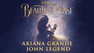 Ariana Grande John Legend Beauty and the Beast From Beauty and the Beast Audio.