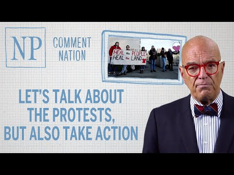 Let's talk about the protests, but also take action