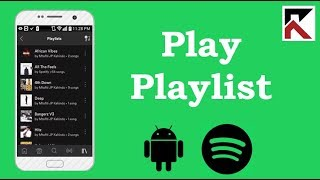 How To Play Your Playlists On Spotify Android
