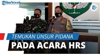 Temukan Unsur Pidana di Kerumunan Petamburan, Kapolda Metro Jaya akan Panggil Saksi yang Diperlukan