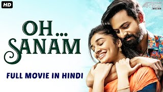 OH SANAM - Hindi Dubbed Full Action Romantic Movie |South Indian Movies Dubbed In Hindi Full Movie