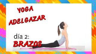 🔷 Yoga para Adelgazar | Yoga brazos | Día 2 Reto