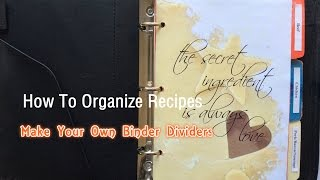How To Organize Recipes + Make Your Own Binder Dividers