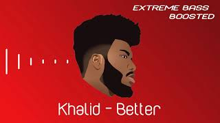 Khalid   Better (Extreme Bass Boosted)