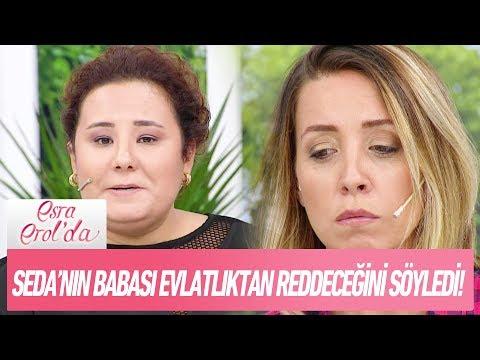 Seda'nın babası kızını evlatlıktan reddebileceğini söyledi! - Esra Erol'da 27 Eylül 2017