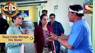 Your Favorite Character | Daya Calls Shreya His Sister | CID