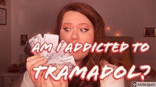 AM I ADDICTED TO TRAMADOL?