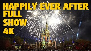 HAPPILY EVER AFTER Magic Kingdom Fireworks 4K Full Show + Outro | Walt Disney World