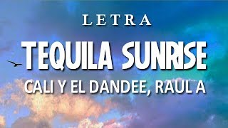 Cali Y El Dandee, Rauw Alejandro   Tequila Sunrise ( Letra  Lyrics )    Remix    Dance