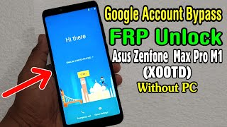 Asus ZenfoneMax Pro M1 (X00TD) FRP Unlock or Google Account Bypass || Without PC