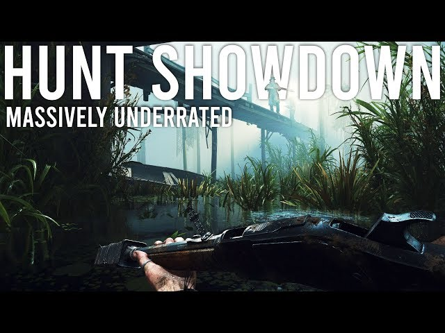 Hunt Showdown is massively underrated