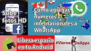 Agregar números internacionales a WhatsApp y liberar espacio en Android